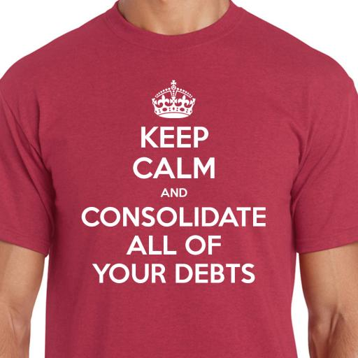 Keep Calm and Consolidate Your Debts Tshirt