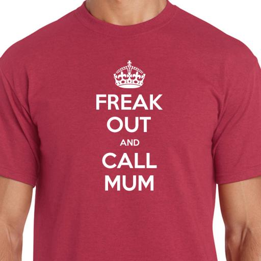 Freak Out and Call Mum Tshirt