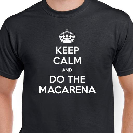 Keep Calm and Do The Macarena Tshirt