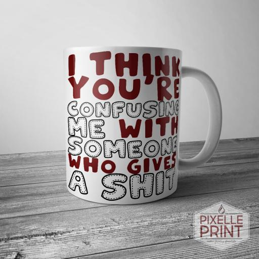 You're Confusing Me With Someone Else Mug