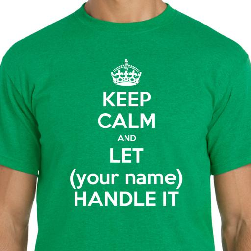 Keep Calm and Let (name) Handle It Tshirt