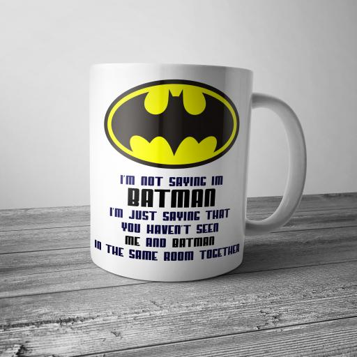 'I'm Not Saying I'm Batman' Funny Humour Mug