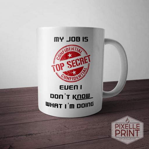 My Job Is Top Secret Funny Mug