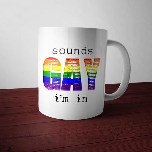 Sounds Gay - I'm In Funny Mug